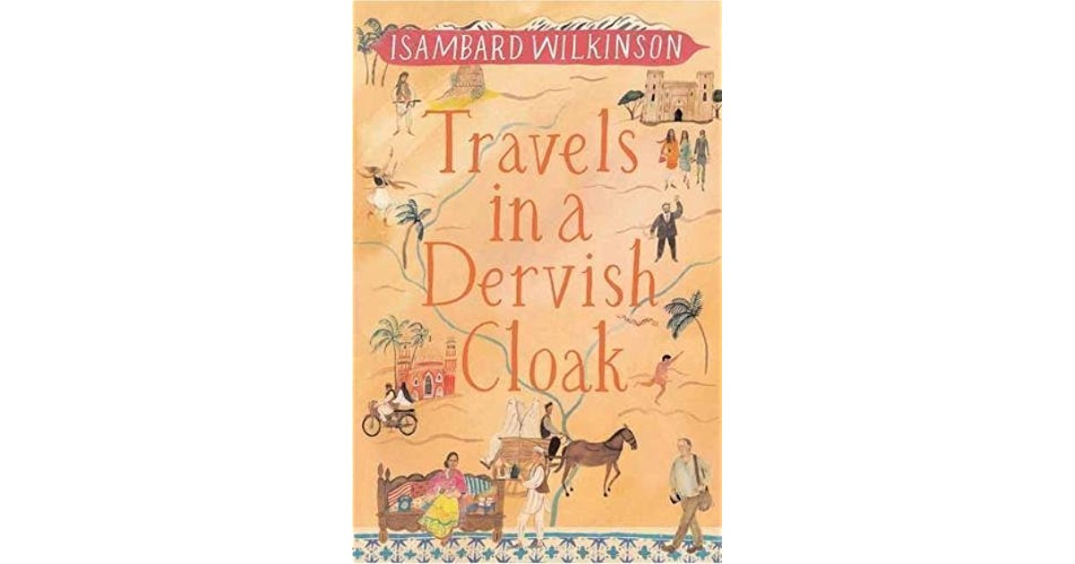 Book of the week–Travels in a Dervish Cloak