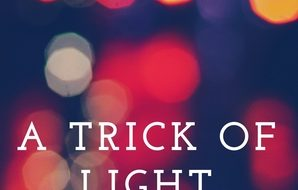 Book of the week–A Trick of Light